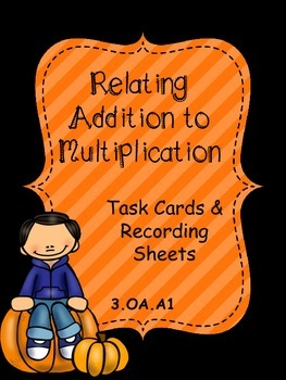 Pumpkin Relating Addition to Multiplication Freebie
