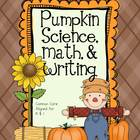 Pumpkin Science, Math, and Writing Mini-Unit for K - 1 (Co