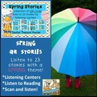 QR Codes - 20 Spring Stories *Great for Listening Centers K-2