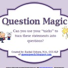 Question Magic {Formulate Questions & Statements}