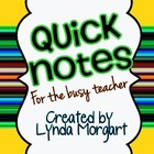 Quick Notes for the Busy Teacher