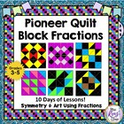 Quilt Block Fractions: Oregon Trail, Symmetry & Creativity