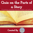 Quiz on the Parts of the Story