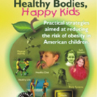 Healthy Bodies, Happy Kids: Book 1