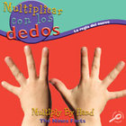 Multiply By Hand: The Nine Facts (Spanish Version) [Intera