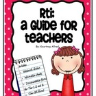 RTI: A Guide For Teachers