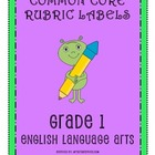 RUBRIC LABELS - Common Core ELA Grade 1 (Grade 1-5 Available)