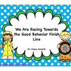 Racing Towards Good Behavior