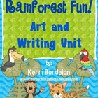 Rainforest Fun! Art and Writing Unit