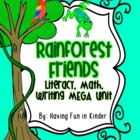 Rainforest - Literacy, Math and Writing MEGA Unit