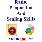 Ratio, Proportion and Scaling Skills Worksheets, Volume One