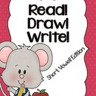 Read! Draw! Write! (Short Vowel Word Families)