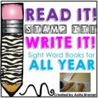 Read It! Stamp It! Write It! {Sight Word Books For All Year Long}
