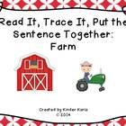 Read it, Trace It, Put the Sentence Together: Farm Theme