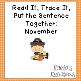 Read it, Trace It, Put the Sentence Together: November Theme