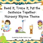 Read it, Trace It, Put the Sentence Together: Nursery Rhyme Theme