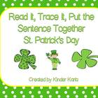 Read it, Trace It, Put the Sentence Together:St. Patrick's