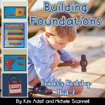 Readers Workshop Unit 7 - Building Foundations Aligned to