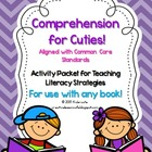 Reading Comprehension for Cuties!~ Common Core Standards-Based
