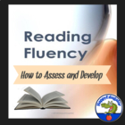 Reading Fluency - How to Assess and Develop Handout