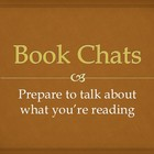 Independent Reading Activity:  Book Chats
