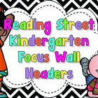Reading Street Focus Wall Headers (Kindergarten)