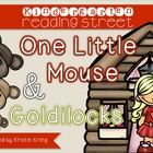"Reading Street ""One Little Mouse"" and ""Goldilocks"""