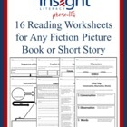 Reading Worksheets (16) for Any Fiction Picture Book or Sh