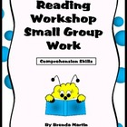Reading Workshop Small Group Work: Comprehension