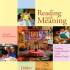 Reading with Meaning: Teaching Comprehension in the Primar
