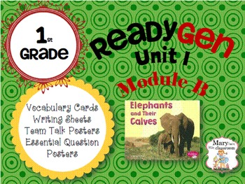 ReadyGen First Grade: Unit 1 Module B : Elephants and Their Calves