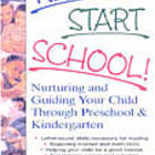 Ready..Start..School! Nurturing & Guiding Your Child Throu