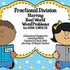 Fractional Division:  Real World Word Problems Using Fractions