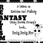 Realism and Fantasy using Doreen Cronin's Book Dooby Dooby Moo