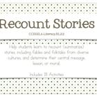 Recount Stories {CCSS.ELA-Literacy.RL.2.2}