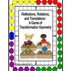 Reflections, Rotations, Translations:  A game of Transform