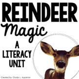 Reindeer Magic! {A Literacy Unit for Little Learners}