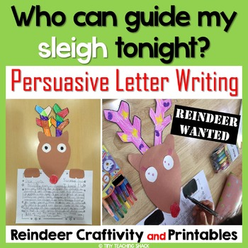 Reindeer Writing Craftivity and Printables- Persuasive Letter