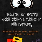 Resources For Teaching 3-Digit Addition & Subtraction With