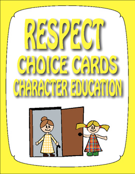 Respect Choice Cards - Character Education