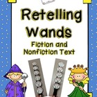 Retelling Wands (Fiction and Nonfiction Text)