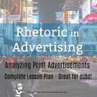 Rhetoric in Advertising - Mini Unit or Substitute Lesson Plan