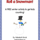 Roll a Snowman:  A FREE Winter Activity to Get Kids Counting!