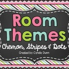 Room Themes - Chevron, Stripes & Dots