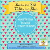"""Roses are Red, Violets are Blue"" Valentine Idioms for Old"