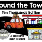 Round The Town Ten Thousands Edition (A Common Core Roundi