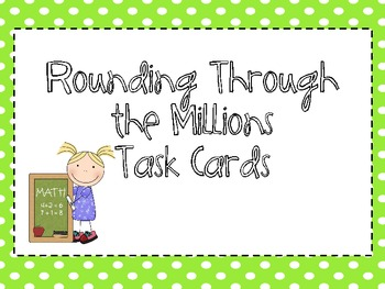 Rounding Through the Millions Task Cards