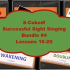 S-Cubed!  Lessons 16-20 Bundle #4  Successful Sight Singin
