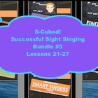 S-Cubed!  Lessons 21-27 Bundle #5 Successful Sight Singing