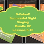 S-Cubed!  Lessons 6-10 Bundle #2 Successful Sight Singing